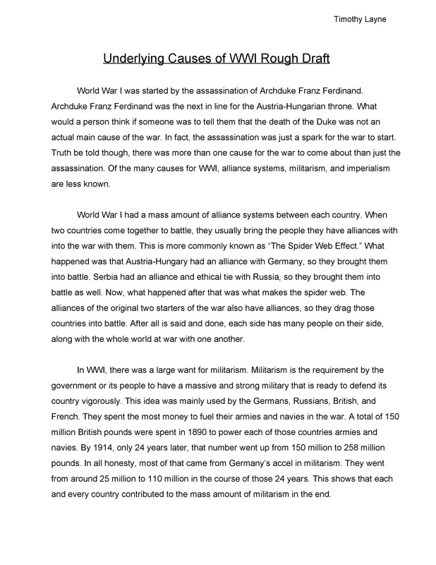 causes of wwi essay There are four main causes of world war one they are nationalism, imperialism, and militarism and alliance system but the assassination of archduke franz ferdinand pushed the countries into war.